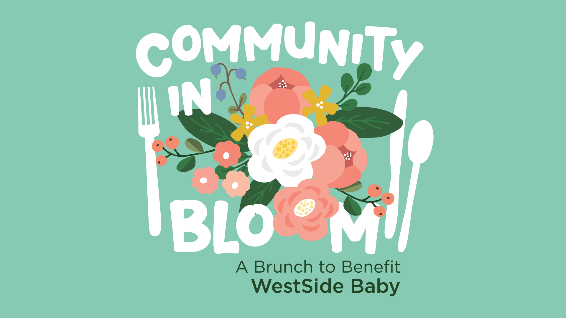 Community in Bloom - A Brunch to Benefit WestSide Baby fundraiser event logo with bouquet of flowers and silverware.