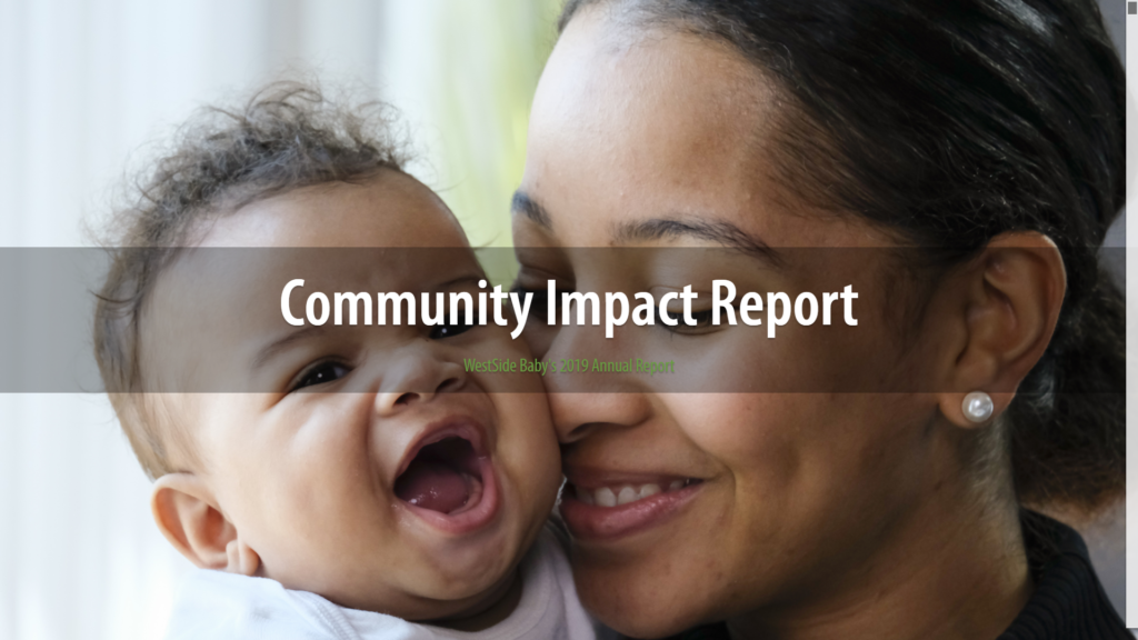 "Smiling baby and parent snuggling face-to-face with the words ""Community Impact Report 2019"" written overlay"