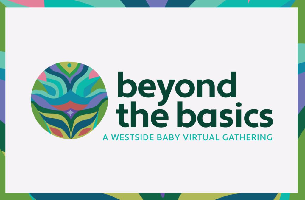 Beyond the Basics WestSide Baby Virtual Gathering